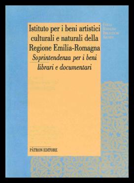 Emilia Romagna Biblioteche Archivi. Istituto per i beni artistici culturali e naturali della Regione Emilia Romagna - Soprintendenza per i beni librari e documentari