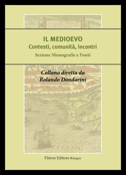 IL MEDIOEVO - Contesti, comunità, incontri. Sezione Monografie e Fonti