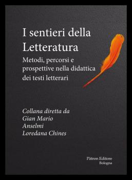 I sentieri della letteratura - Metodi, percorsi e prospettive nella didattica dei testi letterari